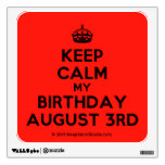 [Crown] keep calm my birthday august 3rd  Wall Decals