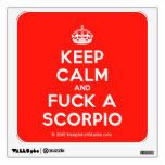 [Crown] keep calm and fuck a scorpio  Wall Decals
