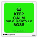[Crown] keep calm que o jacinto é o boss  Wall Decals