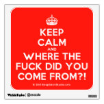 [Crown] keep calm and where the fuck did you come from?!  Wall Decals
