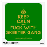 [Crown] keep calm and fuck with skeeter gang  Wall Decals
