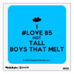 [Two hearts] i #love b5 hot tall boys that melt  Wall Decals