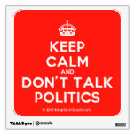 [Crown] keep calm and don't talk politics  Wall Decals