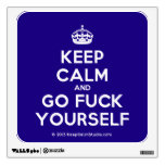 [Crown] keep calm and go fuck yourself  Wall Decals