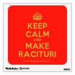 [Crown] keep calm and make racituri  Wall Decals