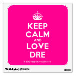 [Crown] keep calm and love dre  Wall Decals