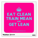 [Crown] eat clean train mean and get lean  Wall Decals