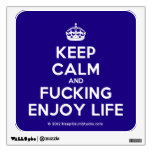 [Crown] keep calm and fucking enjoy life  Wall Decals