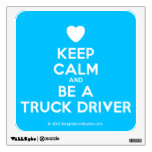[Love heart] keep calm and be a truck driver  Wall Decals