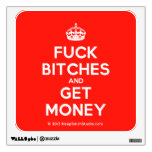 [Crown] fuck bitches and get money  Wall Decals