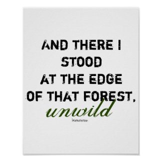 Wall Poster Quote There I Stood Unwild