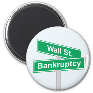 Wall Street Bankruptcy - Occupy Wall Street Sign 2 Inch Round Magnet