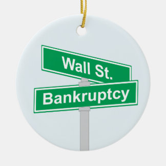 Wall Street Bankruptcy - Occupy Wall Street Sign Ceramic Ornament