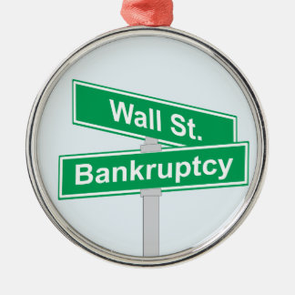 Wall Street Bankruptcy - Occupy Wall Street Sign Metal Ornament