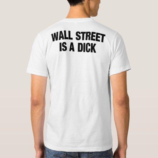 WALL STREET IS A DICK T-SHIRT