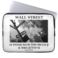 Wall Street Is Paved With Too Much Beta Alpha Laptop Computer Sleeves