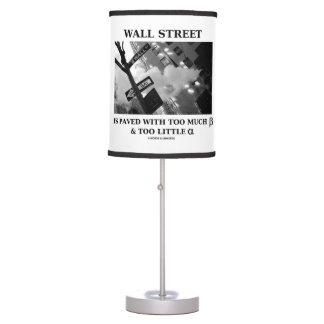 Wall Street Is Paved With Too Much Beta Alpha Table Lamp