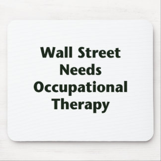 Wall Street Needs Occupational Therapy Mouse Pad