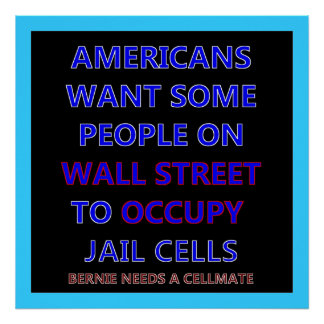 Wall Street Needs to Occupy Jail Cells Poster 25 b