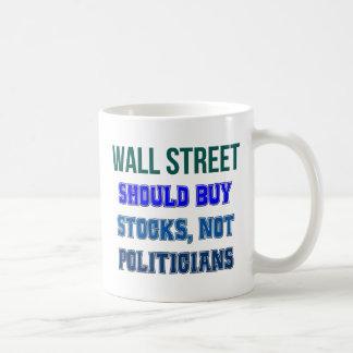 Wall Street Should Buy Stocks Not Politicians Coffee Mug