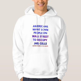 Wall Street should Occupy Jail Cells Hoodie