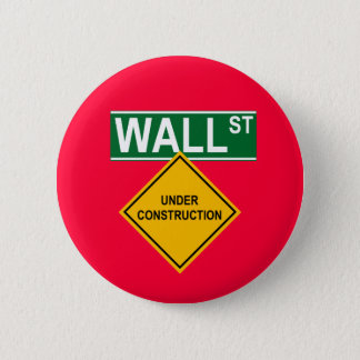 Wall Street Under Construction Pinback Button