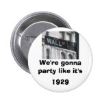 Wall Street: We're gonna party like it's 1929 Buttons