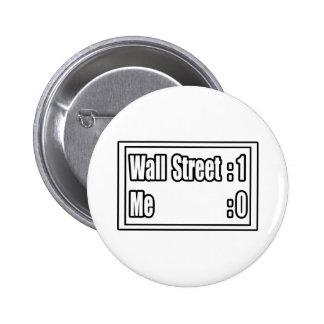 Wall Street's Kicking My Butt Pins