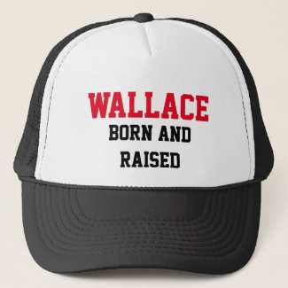 Wallace Born and Raised Trucker Hat