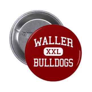 Waller - Bulldogs - High School - Waller Texas Pinback Button