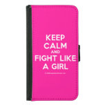 keep calm and fight like a girl  Wallet Cases (iPhone 5/5s/6 & Galaxy S4/S5)