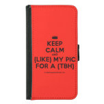 [Camera] keep calm and (like) my pic for a (tbh)  Wallet Cases (iPhone 5/5s/6 & Galaxy S4/S5)