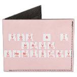 You & I have chemistry  Wallet Tyvek® Billfold Wallet