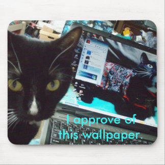 WallpaperApproval, I approve ofthis wallpaper. Mouse Pad