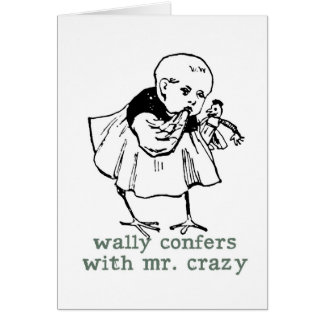 Wally and Mr. Crazy Greeting Card