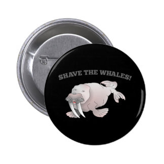 Walrus SHAVE THE WHALES 2 Inch Round Button