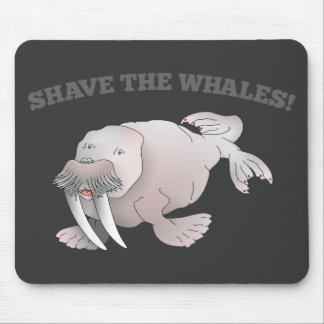 Walrus SHAVE THE WHALES Mouse Pad