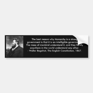 Walter Bagehot  Monarchy quote bumper sticker