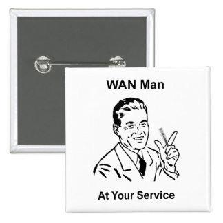 WAN Man At Your Service Retro Tech Pinback Button
