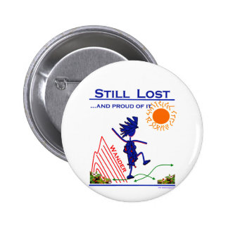 Wander Sill Lost...And Proud Of It! 2 Inch Round Button