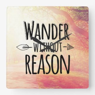 Wander Without Reason Square Wall Clock