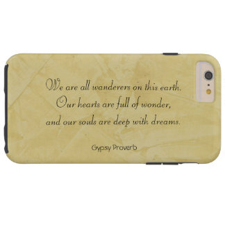 Wanderers - Gypsy Proverb iPhone 6 Plus Case
