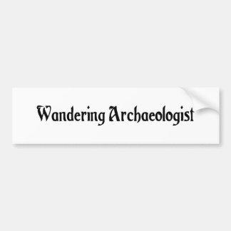 Wandering Archaeologist Bumper Sticker Car Bumper Sticker