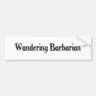 Wandering Barbarian Bumper Sticker