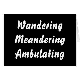 Wandering Meandering Ambulating. Greeting Card