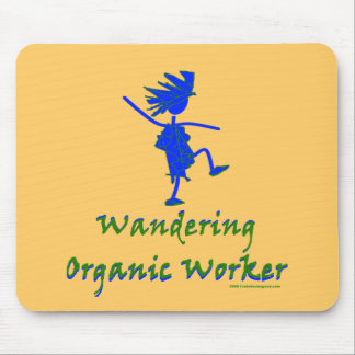 Wandering Organic Worker (WOOFER) Mouse Pad