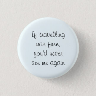 Wanderlust badge pinback button