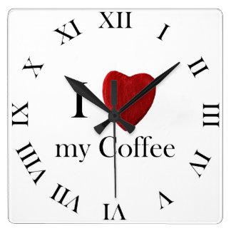 Wanduhr i Love my Coffee Reloj Cuadrado