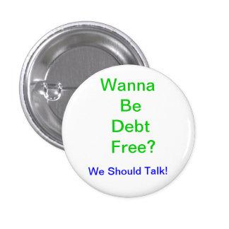 Wanna Be Debt Free? Buttons