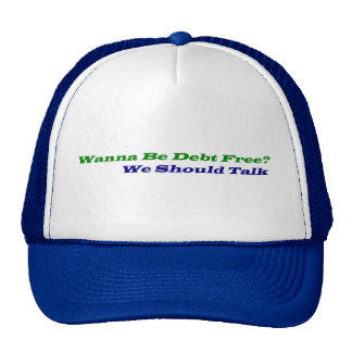 """Wanna Be Debt Free?"" Trucker Hat"